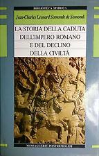 SISMONDI LA STORIA DELLA CADUTA DELL'IMPERO ROMANO E DEL DECLINO DELLA CIVILTà