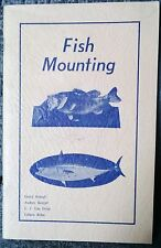 Fish Mounting Easy How To Taxidermy Methods Techniques 1981 Out Of Print Rare!
