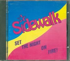 Sidewalk - Set The Night On Fire Cd Ottimo