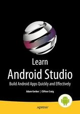 Learn Android Studio: Build Android Apps Quickly and Effectively (Paperback or S