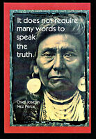 """⫸ 993 Postcard, """"It Does Not Require Many Words .. Truth"""" Chief Joseph – NEW"""