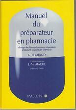 G. LEGRAND MANUEL DU PREPARATEUR EN PHARMACIE à l'usage des....................