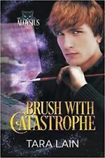 BRUSH WITH CATASTROPHE by Tara Lain EROTIC GAY PARANORMAL FANTASY 4/17   *NEW*