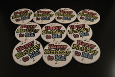 """Happy Birthday To Me"" Lot of 10 Buttons pins Irregular Free S/H Celebration"