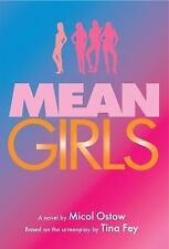 Mean Girls: A Novel: By Ostow, Micol