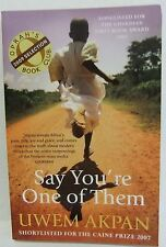 Say You're One of Them by Uwem Akpan (Paperback, 2009) Africa Fiction book