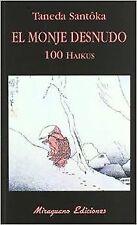 El monje desnudo. 100 haikus. NUEVO. Nacional URGENTE/Internac. económico