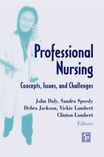 Professional Nursing : Concepts, Issues, and Challenges by John Daly (2005,...