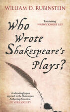Who Wrote Shakespeare's Plays? by William D. Rubinstein