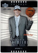 2004-05 TRILOGY ROOKIE CARD #118: BENO UDRIH #157/999 RC SPURS/KINGS/KNICKS
