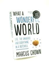 What a Wonderful World: Life, the Universe and  Book (Marcus Chown) (ID:11478)