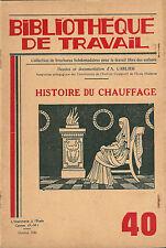 BIBLIOTHÈQUE DE TRAVAIL BDT 40 Histoire chauffage cheminée calorifère poële 1946