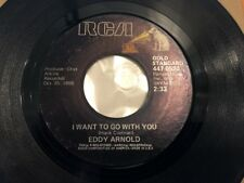 """Eddy Arnold - I Want To Go With You 7"""" Vinyl Single Record"""