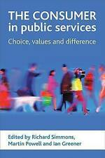 The Consumer in Public Services: Choice, Values and Difference Simmons Greener