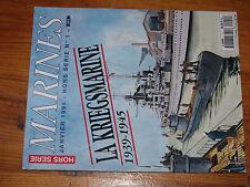 10µµ Revue Marines HS n°1 La Kriegsmarine 1939-1945
