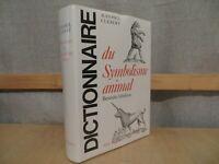 dictionnaire du symbolisme animal bestiaire fabuleux par Clébert