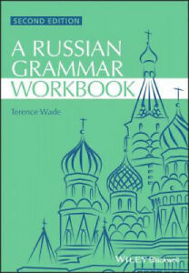 Russian Grammar Workbook (Blackwell Reference Grammars) by Terence Wade