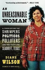 An Unreasonable Woman: A True Story of Shrimpers, Politicos, Polluters, And the