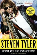Does the Noise in My Head Bother You?: A Rock n Roll Memoir by Steven Tyler