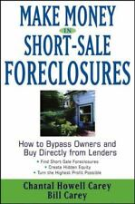Make Money in Short-Sale Foreclosures: How to Bypass Owners and Buy Directly