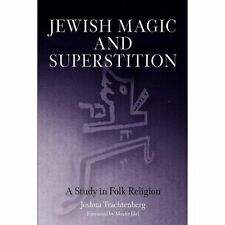Jewish Magic and Superstition: A Study in Folk Religion by Joshua Trachtenberg (Paperback, 2004)