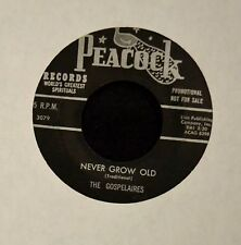 BLACK GOSPEL 45 Gospelaires Peacock 3079 Never Grow Old and When I Get In Glory