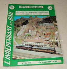L'INDEPENDANT du RAIL N°98 Avril 1972 Revue Modélisme Ferroviaire BB 15.000
