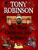 The worst children's jobs in history by Tony Robinson (Paperback) Amazing Value
