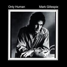 MARK GILLESPIE Only Human CD NEW DIGIPAK