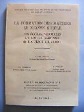 Collectif Formation des Maîtres au XIXe S. Agen 1983 Lot-et-Garonne Instituteur