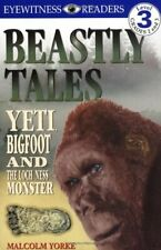 Beastly Tales: Yeti, Bigfoot, and the Loch Ness Monster (Dk. by Yorke, Malcolm