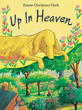 Up in Heaven by Emma Chichester Clark (Paperback) New Book
