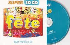 CD CARTONNE CARDSLEEVE FETE ANNEES 90 15T GALA/DR. ALBAN/PARADISIO/ROBIN S/LAWYE