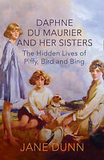 Daphne du Maurier and her Sisters: The Hidden Lives of Piffy, Bird and Bing, Dun