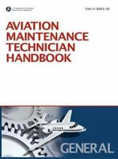 Aviation Maintenance Technician Handbook: General (2008 Revision, Incorporati...