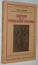 HISTOIRE DE LA CIVILISATION INDIENNE / P. RADIN MAYA INCA MEXIQUE PEAUX ROUGES