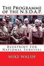 Programme of the N. S. D. A. P. : Blueprint for National Survival: By Walsh, ...