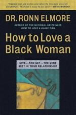 How to Love a Black Woman: Give-and-Get-the Very Best in Your Relation-ExLibrary