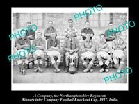 OLD 8x6 HISTORIC MILITARY PHOTO OF NORTHAMPTONSHIRE REGIMENT FOOTBALL TEAM 1937
