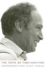 Teeth of Time: Remembering Pierre Elliott Trudeau (Footprints Series)
