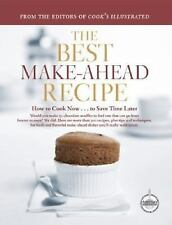A Best Recipe Classic: The Best Make-Ahead Recipe : How to Cook Now... To Save …