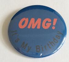 Insignia De Cumpleaños-OMG es mi PIN 50 mm cumpleaños regalo de cumpleaños