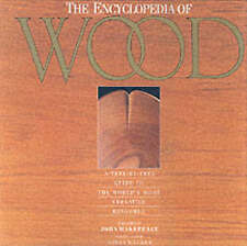 The Encyclopedia of Wood: A Tree-By-Tree Guide to the World's Most-ExLibrary