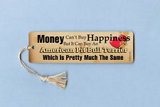 """""""Money Can't Buy Happiness"""" American Pit Bull Terrier - Tassel Bookmark Mcb036"""