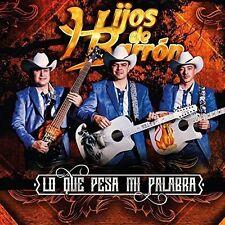Hijos De Barron - Lo Que Pesa Mi Palabra [New CD]