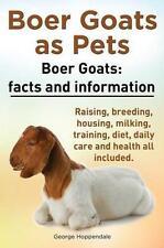 Boer Goats as Pets. Boer Goats: Facts and Information. Raising, Breeding, Housin
