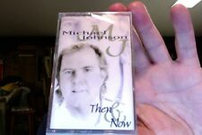 Michael Johnson- Then & Now- new/sealed cassette tape