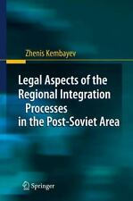 Legal Aspects of the Regional Integration Processes in the Post-Soviet Area...