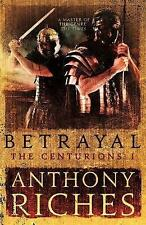 Betrayal: The Centurions I, Riches, Anthony, New condition, Book