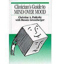 Clinician's Guide to Mind over Mood by Christine A. Padesky and Dennis Greenberg